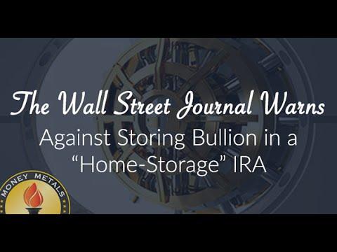 """the-wall-street-journal-warns-against-storing-bullion-in-a-""""home-storage""""-ira"""