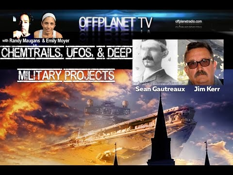 Jim Kerr and Sean Gautreaux: Chemtrails, Cloaked UFOs, and  Deep Military Projects