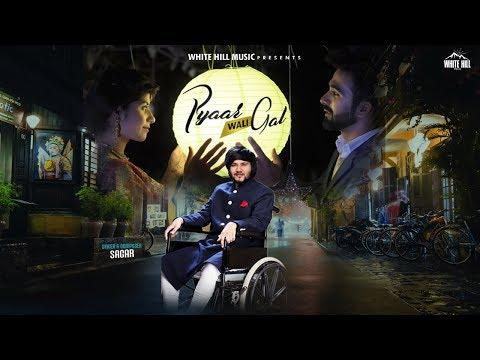 Pyaar Wali Gal (Full Song) Sagar   New Punjabi Songs 2018   White Hill Music
