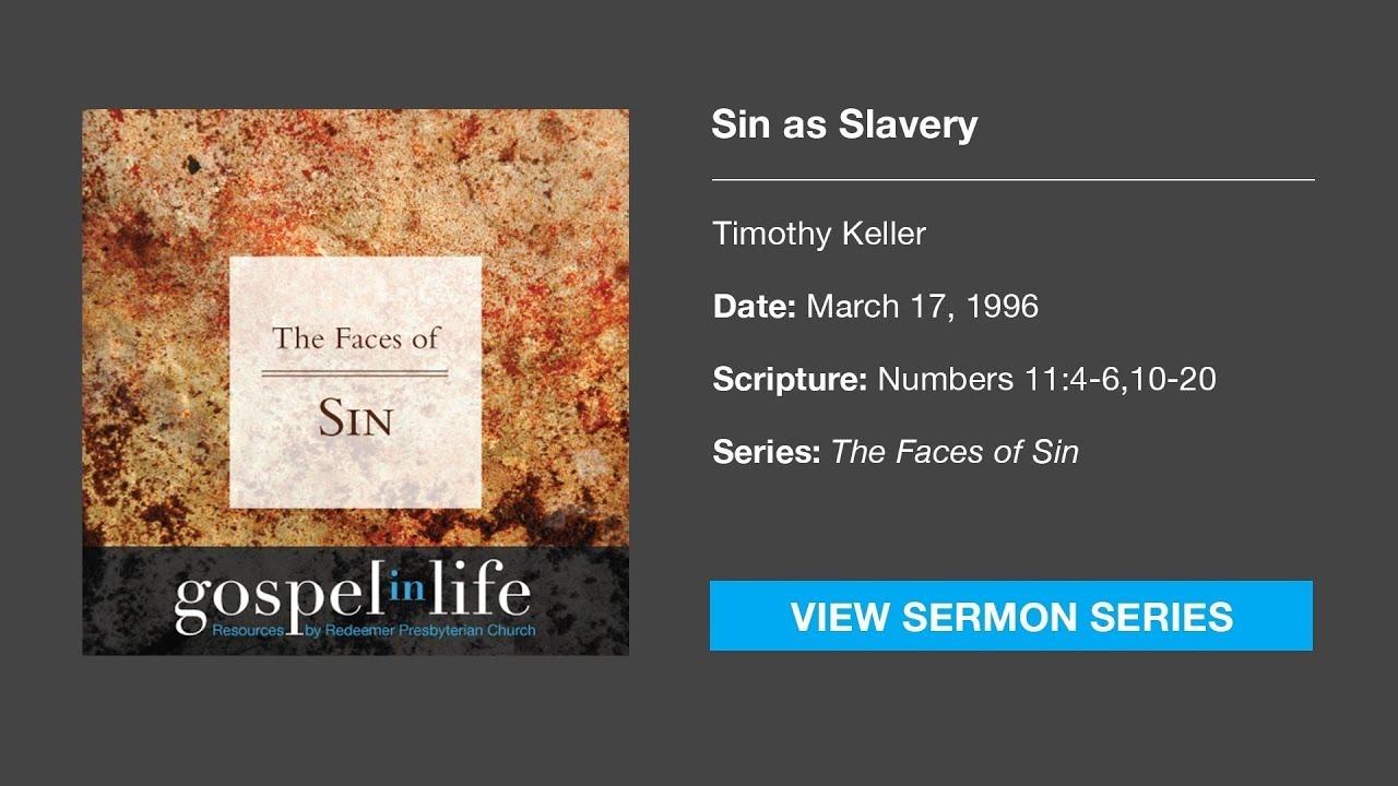 Sin as Slavery – Timothy Keller [Sermon]