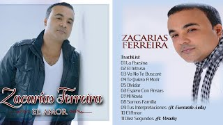 Zacarias Ferreira- El Amor Album 2017 Completo