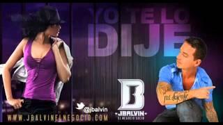 J Balvin - Yo te Lo Dije (Original) [Con Link De Descarga]