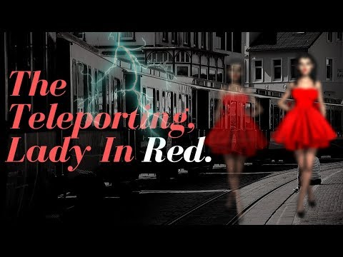 """""""The Teleporting Lady In Red"""" (Glitch In The Matrix?)"""