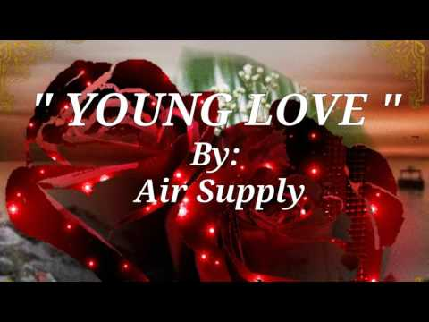 YOUNG LOVE(Lyrics)=Air Supply=
