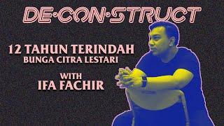 Bedah Lagu 12 Tahun Terindah - Bunga Citra Lestari @IT'S ME BCL : Ifa Fachir | Deconstruct #20