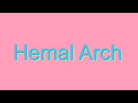 How to Pronounce Hemal Arch