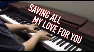 Saving All My Love For You (Whitney Houston) - Piano Cover