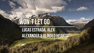 Lucas Estrada, Alex Alexander & Blinded Hearts - Won´t Let Go
