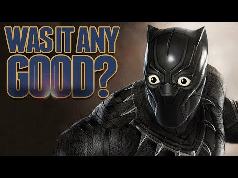 WAS BLACK PANTHER ANY GOOD? - Movie Podcast