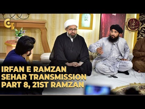 Irfan E Ramzan - Part 8 | Sehar Transmission | 21st Ramzan, 27, May 2019