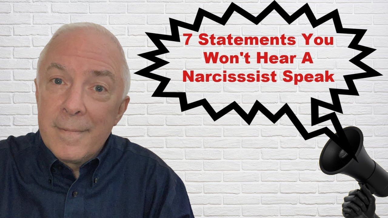 7 Statements You Won't Hear A Narcissist Speak