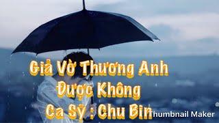 Giả Vờ Thương Anh Được Không Sub Kara - Ca Sỹ : Chu Bin