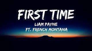 Liam Payne - First Time(Lyrics Video)