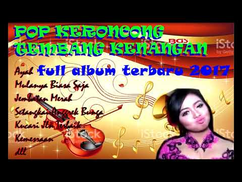 FULL ALBUM POP KERONCONG TEMBANG KENANGAN TERBARU 2017