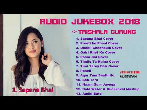 Trishala Gurung songs collection 2018 Jukebox