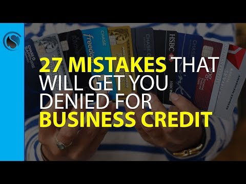 27 Mistakes that Will Get You Denied for Business Credit and Loans… And How to Get Approved