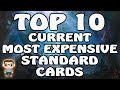TOP 10 CURRENT MOST EXPENSIVE STANDARD CARDS  in MTG (2019) -  WHAT DECKS ARE THEY IN?