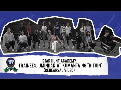 "Trainees umindak at kumanta ng ""Bituin""  Star Hunt Academy"