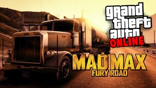 MAD MAX : FURY ROAD - GTA 5 ONLINE