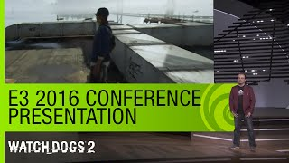 Watch Dogs 2: E3 2016 Conference Presentation - Official [US]