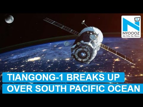Defunct China Space Lab Plunges Back into Earth Over Pacific | NYOOOZ TV