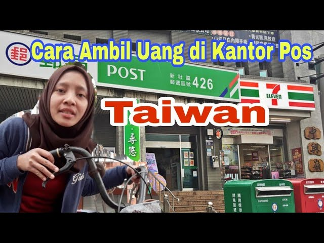Cara Ambil Uang Di Kantor Pos Taiwan Youtube