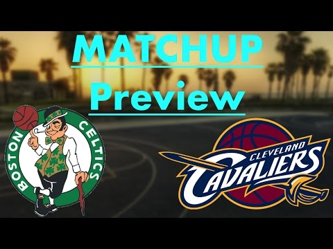 Cleveland Cavaliers vs. Boston Celtics (2017 Playoff Preview)