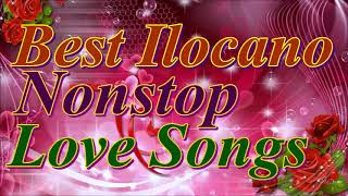 BEST ILOCANO NONSTOP LOVE SONGS || NON STOP ILOCANO SONGS