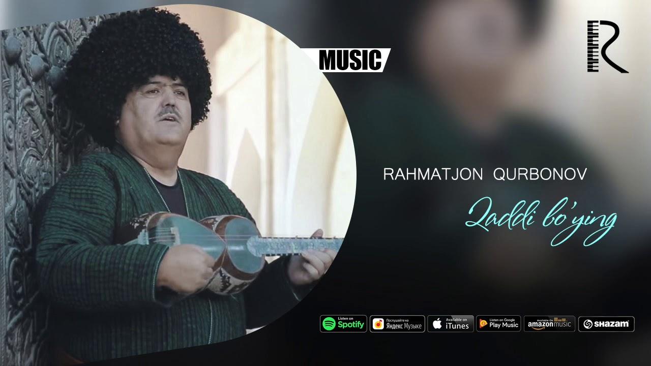 Rahmatjon Qurbonov - Qaddi bo'ying (music version)