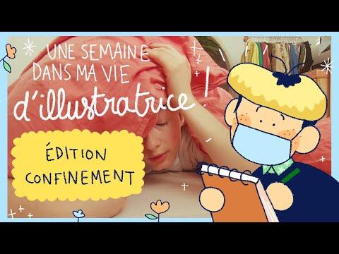 Une Semaine Dans Ma Vie D'illustratrice ÉDITION CONFINEMENT 😷 !