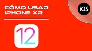 02.- Tutorial Apple Iphone Xr  Guía Básica Ios 12