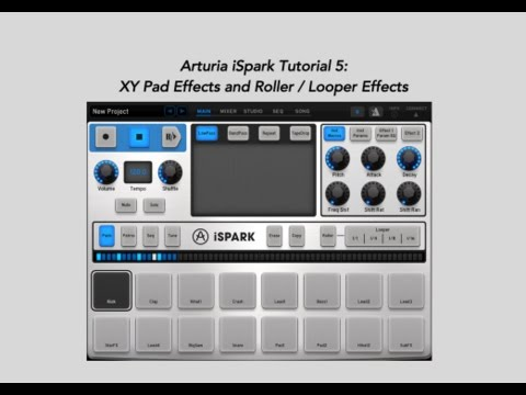 Arturia iSpark Tutorial 5: XY Pad Effects and Roller - Looper Effects