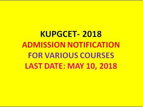 KUPGCET ADMISSION NOTIFICATION 2018   FOR ADMISSION INTO PG/PG DIPLOMA AND M.Sc COURSES  