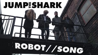 Jump the Shark - Robot Song (MUSIC VIDEO)