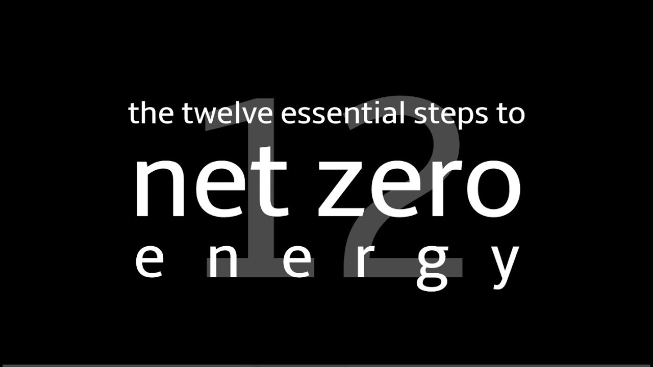 the twelve essential steps to net zero energy with ted clifton clifton view homes youtube - Netzero Energy House Plans