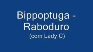 Bippoptuga - Raboduro (com Lady C)