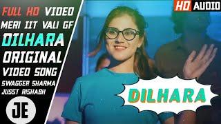 Dilhara SongFull HD Video | Meri IIT Vali GF | ft.Swagger Sharma,Rinni Sharma | Song By just Rishabh