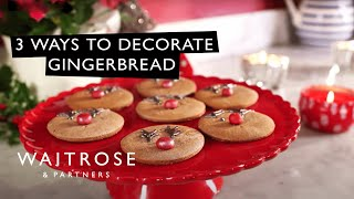 Christmas Gingerbread | 3 Ways to Decorate | Interactive Video | Waitrose