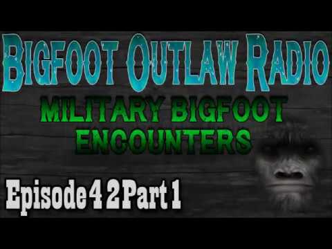 Bigfoot Seen on Military Bases BOR Ep42 Part 1