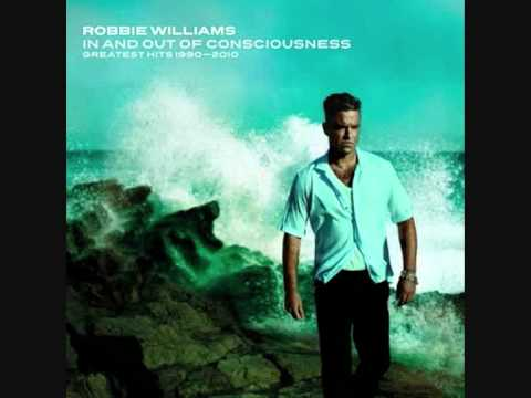 Robbie Williams - In and Out of Consciousness: Greatest Hits 1990-2010 - 2010