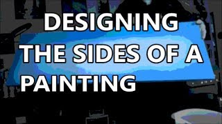 DESIGNING THE SIDES of a painting*