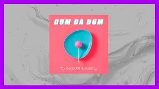 DJ DimixeR \u0026 INSIDIA - Dum Da Dum