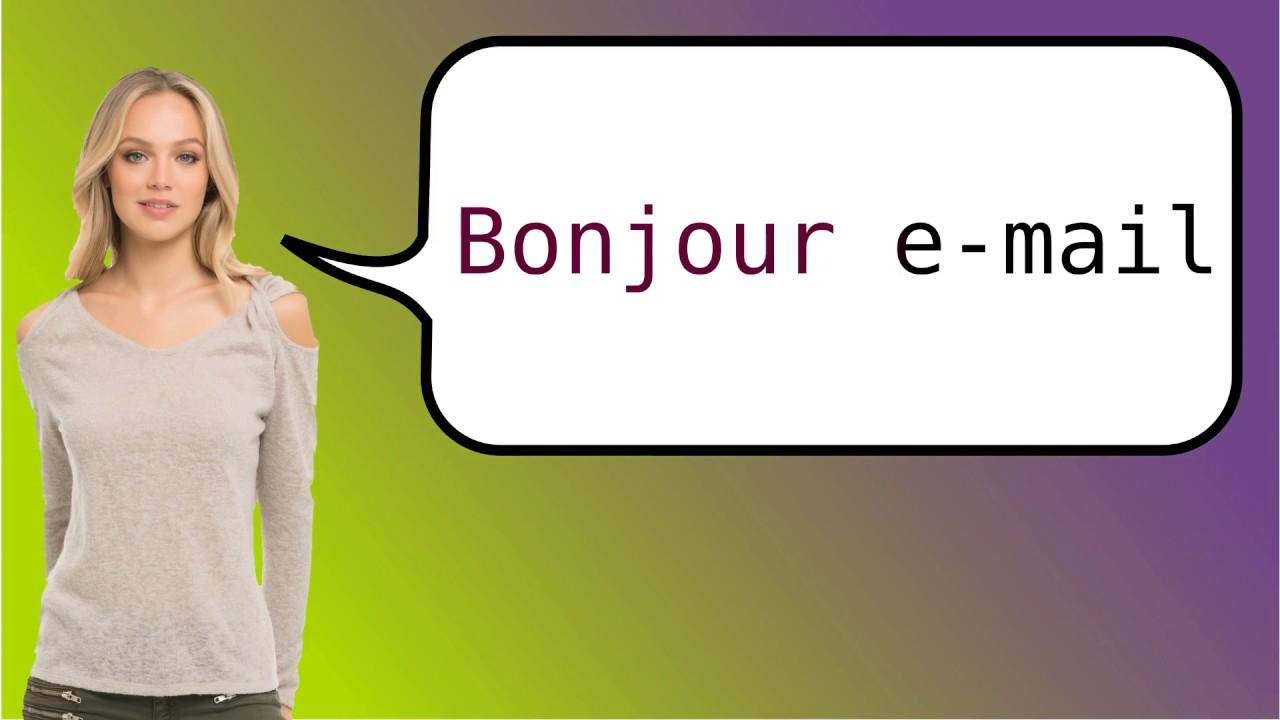 How to say hello in French email?
