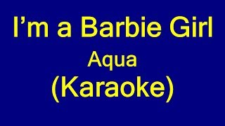 I'm a Barbie girl - Aqua (Karaoke)