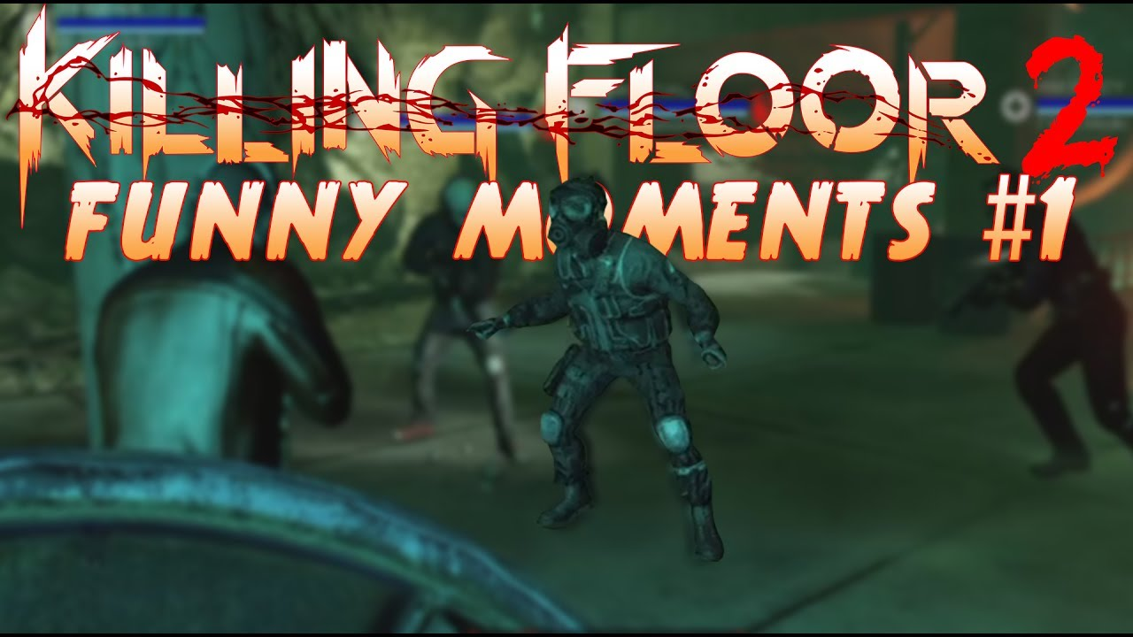 Killing Floor 2 Funny Moments