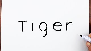 How to turn words TIGER into a Cartoon - Drawing art on paper