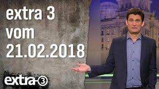 Extra 3 vom 21.02.2018