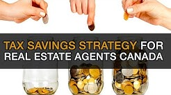 Tax Savings Strategy for Real Estate Agents Canada