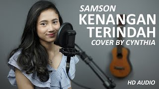 KENANGAN TERINDAH - SAMSONS  COVER BY CYNTHIA ( HD AUDIO )