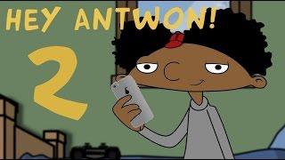 Hey Antwon 2  (Parody)